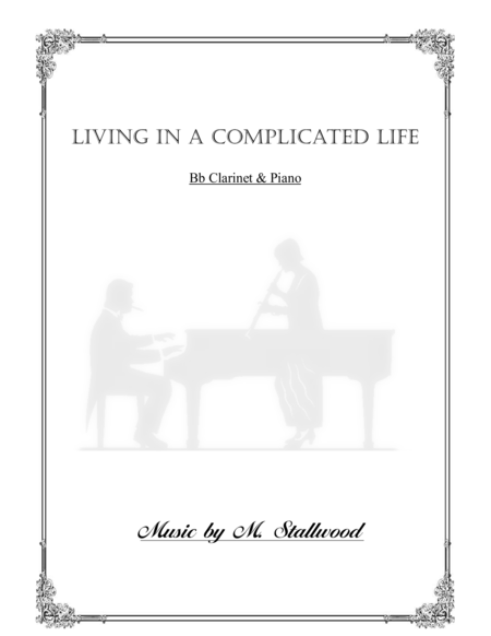 Living in a Complicated Life (Clarinet & Piano)