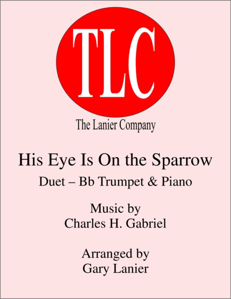 HIS EYE IS ON THE SPARROW (Duet – Bb Trumpet and Piano/Score and Parts)