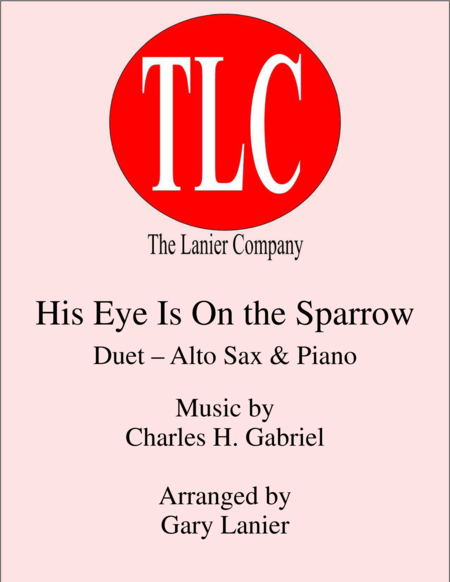 HIS EYE IS ON THE SPARROW (Duet – Alto Sax and Piano/Score and Parts)