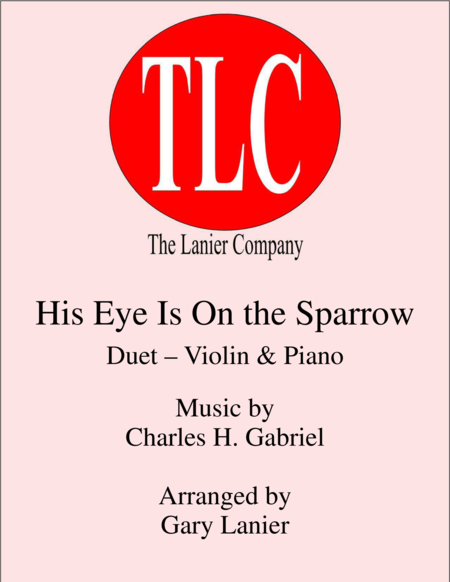 HIS EYE IS ON THE SPARROW (Duet – Violin and Piano/Score and Parts)