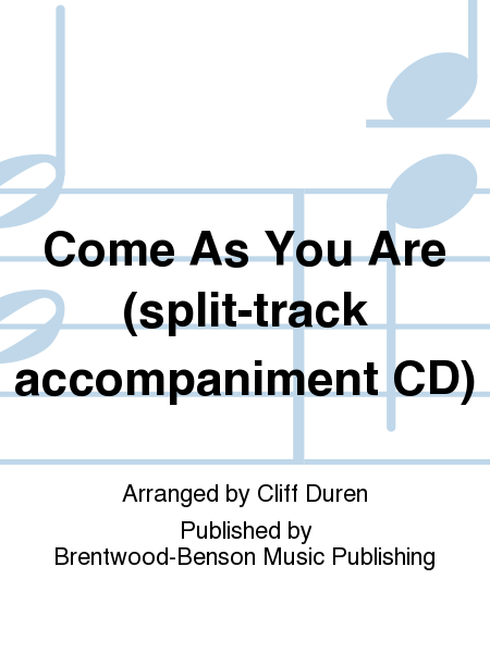 Come As You Are (split-track accompaniment CD)