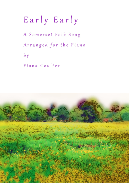 Early Early - A Somerset Folk Song Arranged for Piano