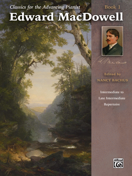 Classics for the Advancing Pianist -- Edward MacDowell, Book 1