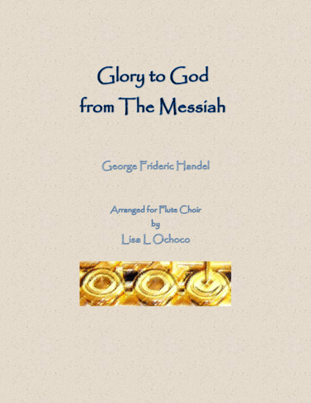 Glory to God from The Messiah for Flute Choir
