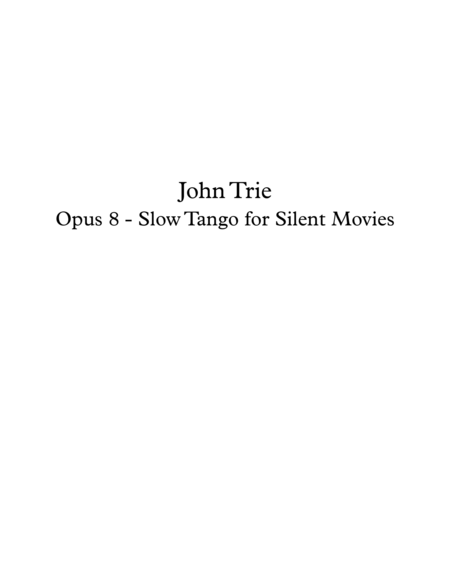 Opus 8 - Slow Tango for Silent Music