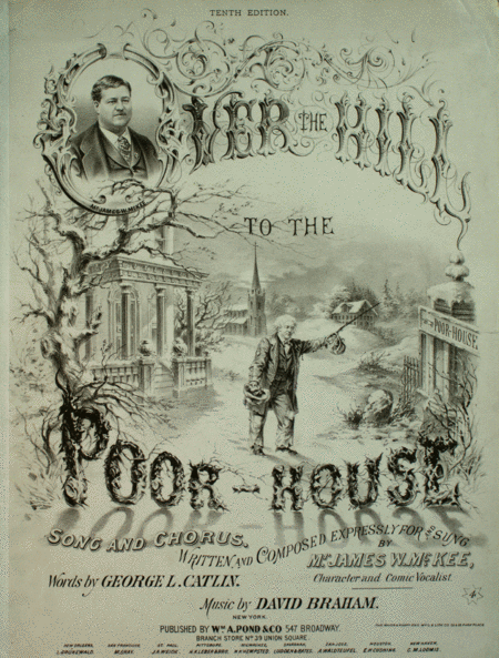 Over the Hill to the Poor-House. Song and Chorus