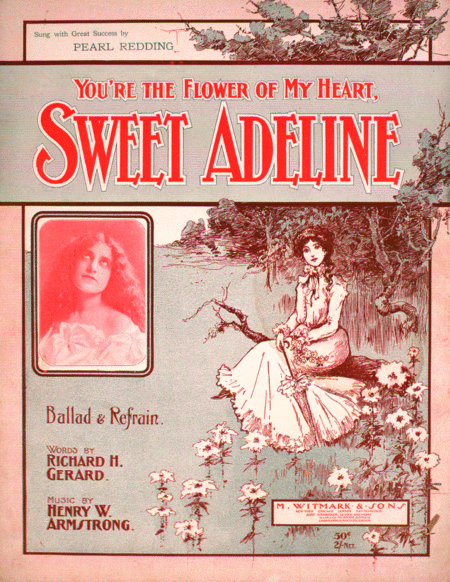You're the Flower of My Heart, Sweet Adeline. Ballad & Refrain