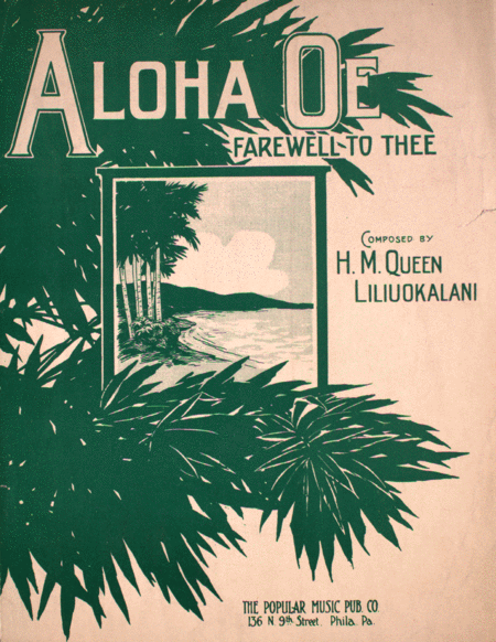 Aloha Oe. (Farewell To Thee)