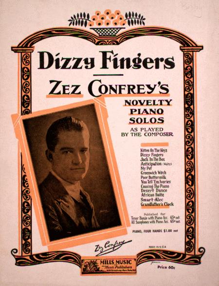 Dizzy Fingers. Zez Confrey's Novelty Piano Solos