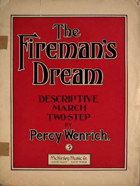 The Fireman's Dream. Descriptive March Two-Step