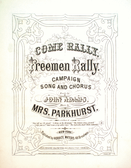 Come Rally, Freemen Rally. Campaign Song and Chorus