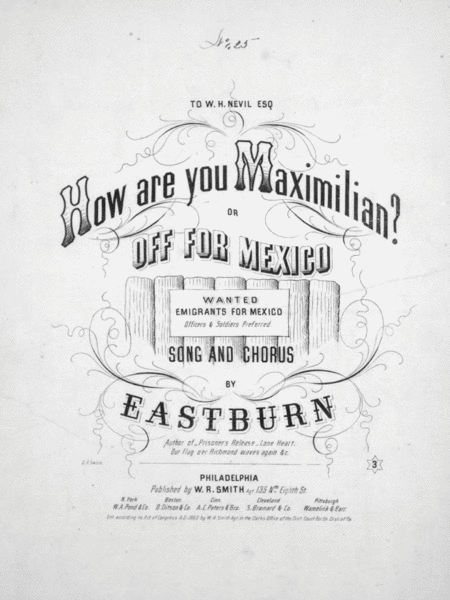 How are you Maximilian? or Off For Mexico. Song and Chorus