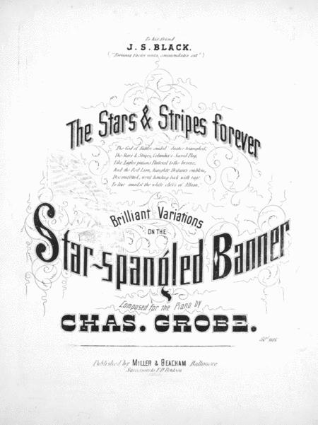 The Stars & Stripes Forever. Brilliant Variations on the Star-spangled Banner