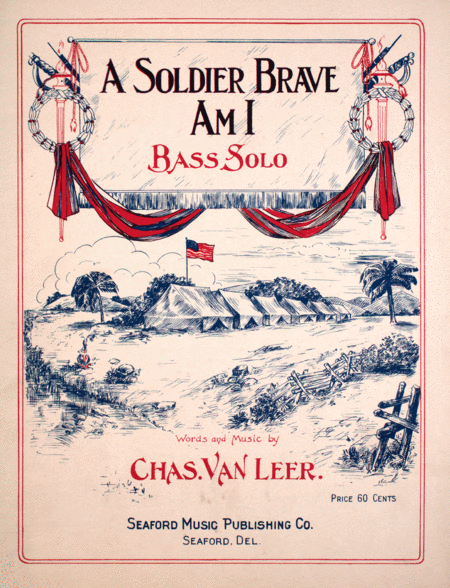 A Soldier Brave Am I. Bass Solo
