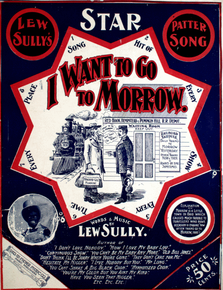 I Want to Go to Morrow. Lew Sully's Star Patter Song