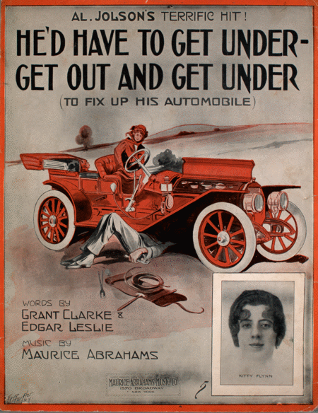 He'd Have to Get Under - Get Out And Get Under (To Fix Up His Automobile)