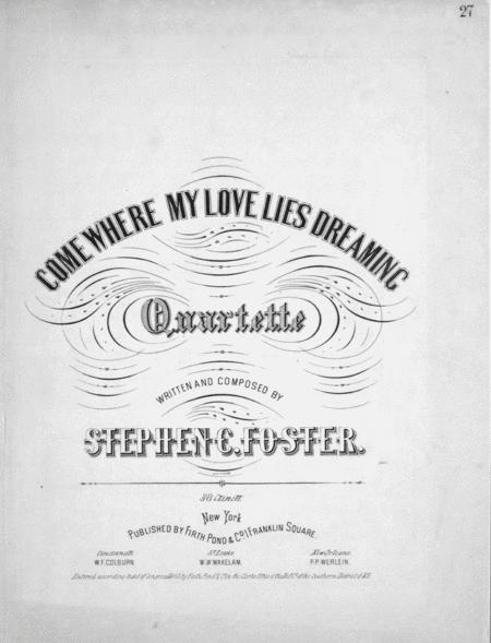 Come Where My Love Lies Dreaming. Quartette