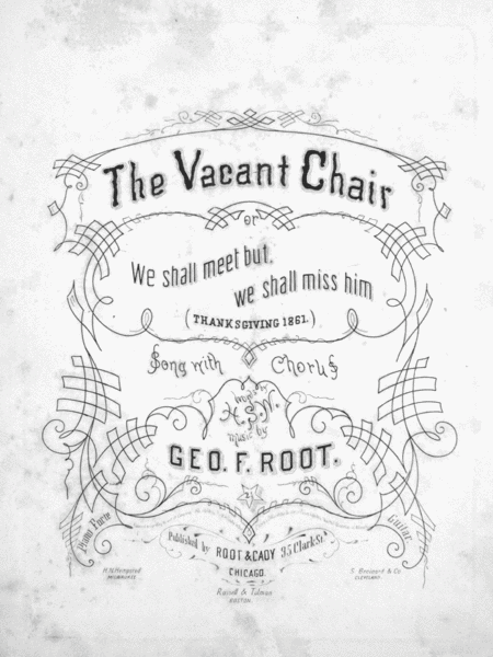 The Vacant Chair, or, We Shall Meet But We Shall Miss Him. (Thanksgiving 1861)