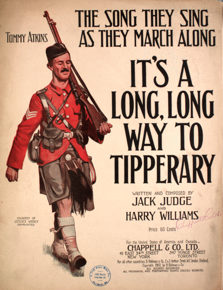 It's a Long, Long Way to Tipperary. The Song They Sing as They March Along