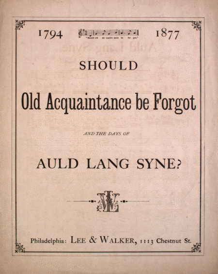 Should Old Acquaintance be Forgot (And the Days of Auld Lang Syne?)