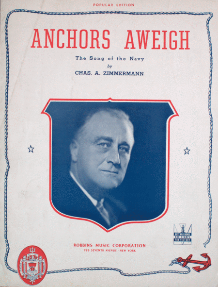 Anchors Aweigh. The Song of the Navy
