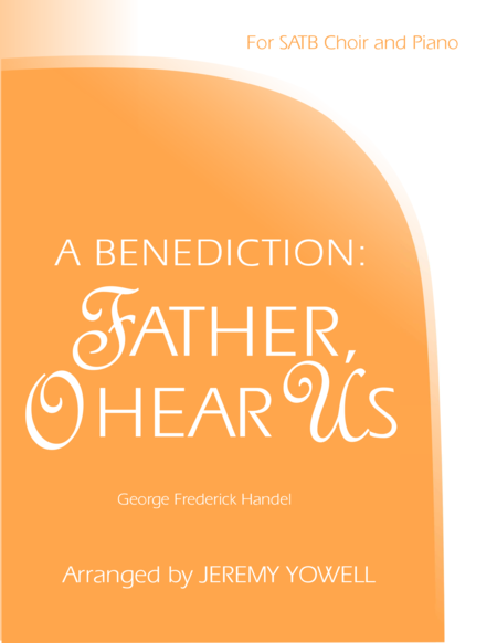 A Benediction: Father, O Hear Us