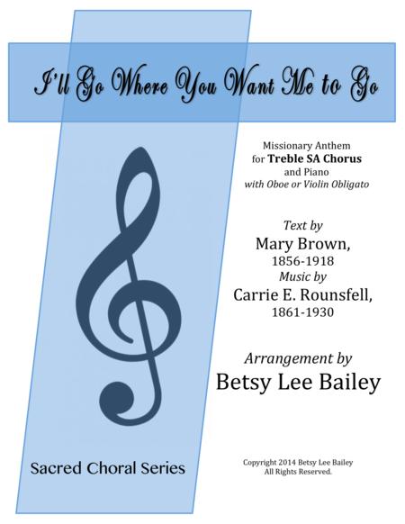 I'll Go Where You Want Me to Go for Treble SA Chorus, Piano and C Instrument Obligato