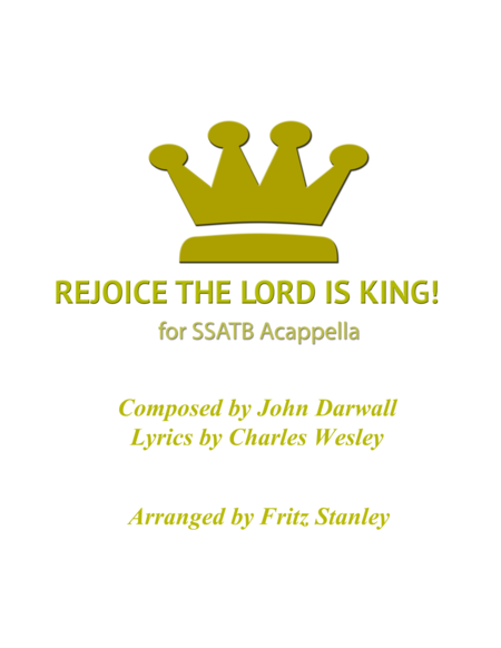 REJOICE THE LORD IS KING! - SSATB Acappella