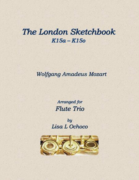 The London Sketchbook K 15a - K 15o for Flute Trio