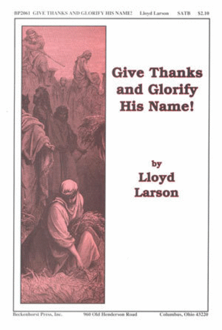 Give Thanks and Glorify His Name