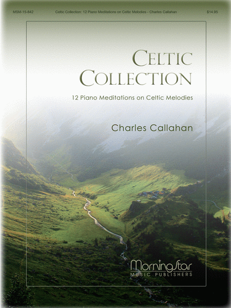 Celtic Collection: 12 Piano Meditations on Celtic Melodies