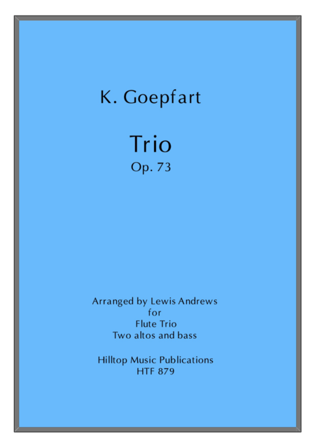 Goepfart Trio OP. 73 arr. for two alto flutes and bass flute