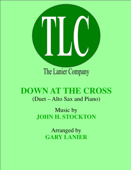 DOWN AT THE CROSS (Duet – Alto Sax and Piano/Score and Parts)
