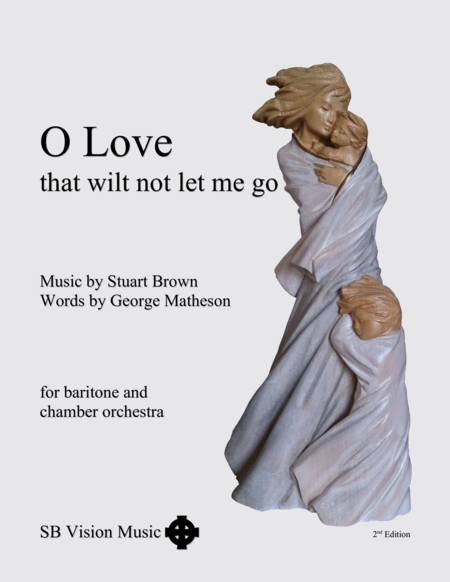 O Love, that wilt not let me go - Baritone solo plus chamber orchestra SCORE