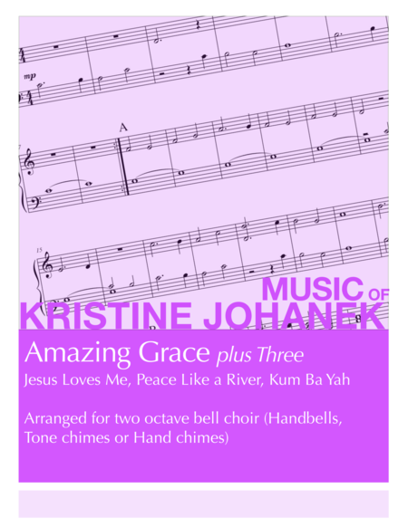 Amazing Grace plus Three (Jesus Loves Me, Peace Like a River, Kum Bah Yah) (2 Octave Handbell, Hand Chimes or Tone Chimes)