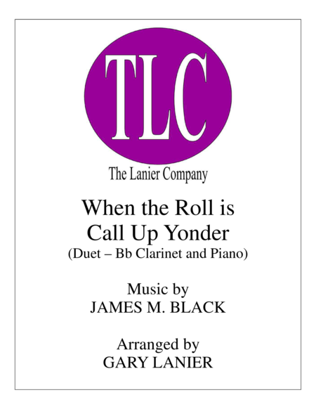 WHEN THE ROLL IS CALLED UP YONDER (Duet – Bb Clarinet and Piano/Score and Part)