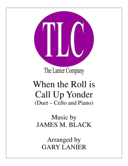 WHEN THE ROLL IS CALLED UP YONDER (Duet – Cello and Piano/Score and Parts)