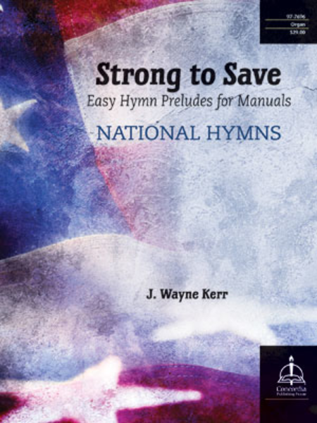 Strong to Save: Easy Hymn Preludes for Manuals - National Hymns