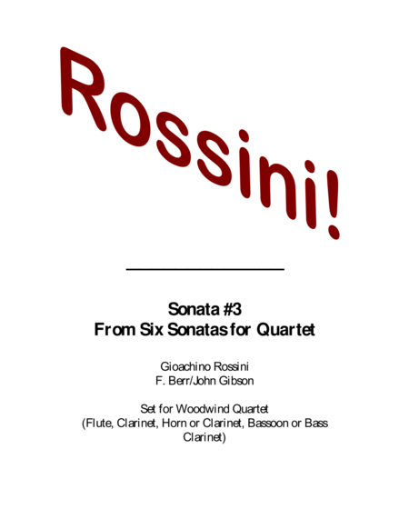 Rossini Quartet #3 set for woodwind quartet (with alternate parts)