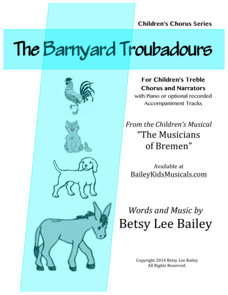 The Barnyard Troubadours for Children's Chorus and Narrators