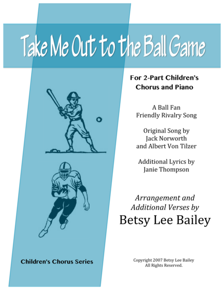 Take Me Out to the Ball Game for 2-Part Children's Chorus and Piano