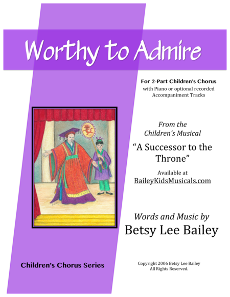 Worthy to Admire for 2-Part Children's Chorus and optional Soloist