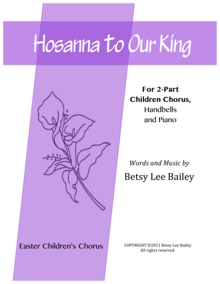 Hosanna to Our King for 2-Part Chorus, Piano and Handbells