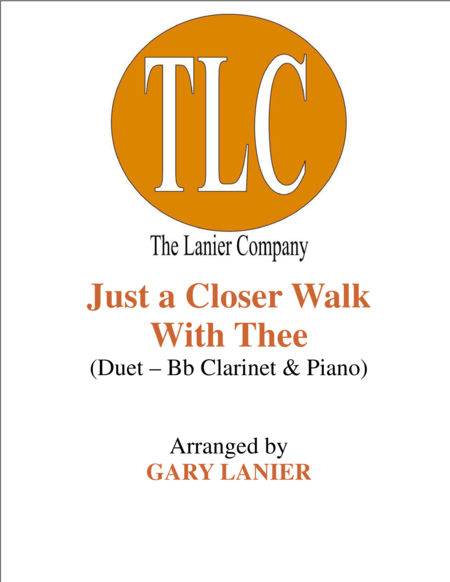 JUST A CLOSER WALK WITH THEE (Duet – Bb Clarinet and Piano/Score and Parts)