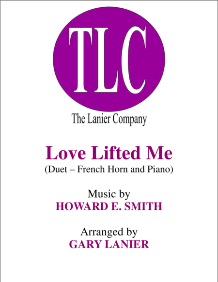 LOVE LIFTED ME (Duet – French Horn and Piano/Score and Parts)