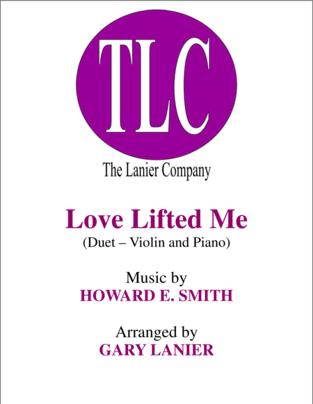 LOVE LIFTED ME (Duet – Violin and Piano/Score and Parts)