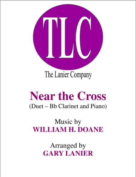 NEAR THE CROSS (Duet – Bb Clarinet and Piano/Score and Parts)