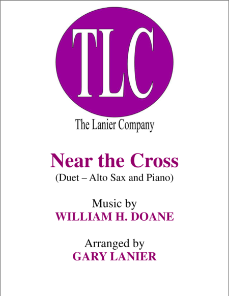 NEAR THE CROSS (Duet – Alto Sax and Piano/Score and Parts)