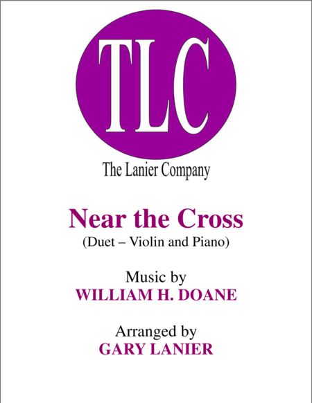 NEAR THE CROSS (Duet – Violin and Piano/Score and Parts)