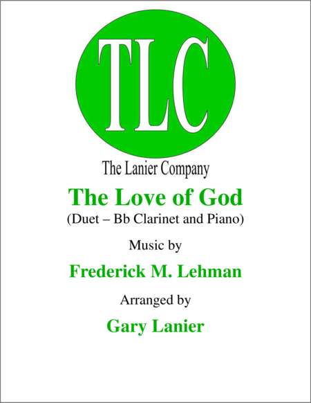THE LOVE OF GOD (Duet – Bb Clarinet and Piano/Score and Parts)